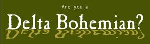 Are you a Delta Bohemian?