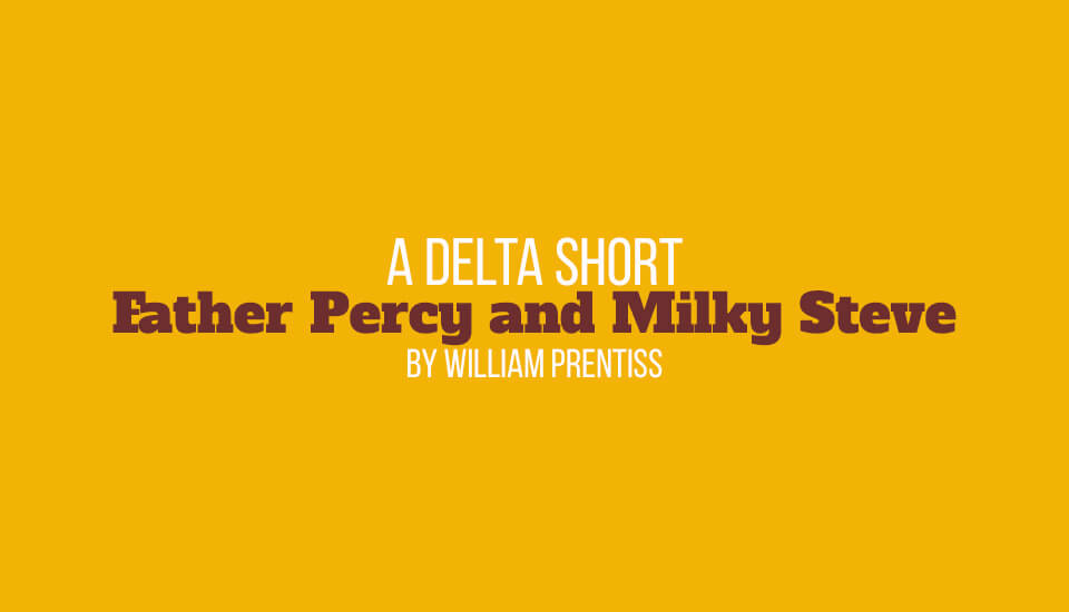 Father Percy and Milky Steve