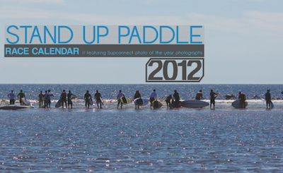 Stand Up Paddle (SUP) 2012 Race Calendar Featuring photograph by The Delta Bohemian