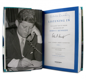 LISTENING IN - Never before heard recordings of President Kennedy in the Oval Office. Used by Permission: John F. Kennedy Presidential Library and Museum