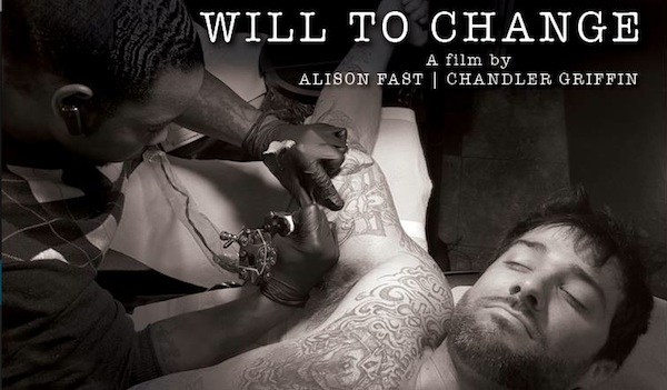 WILL TO CHANGE documentary by Alison Fast and Chandler Griffin