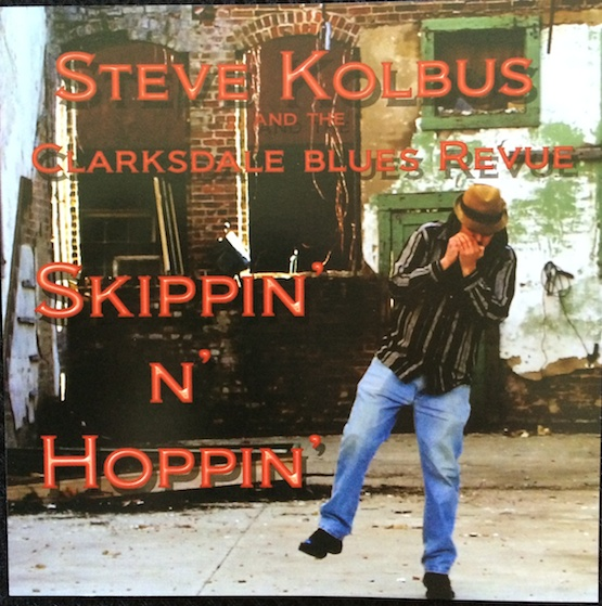 STEVE KOLBUS and the Clarksdale Blues Revue CD Skippin' N' Hoppin'