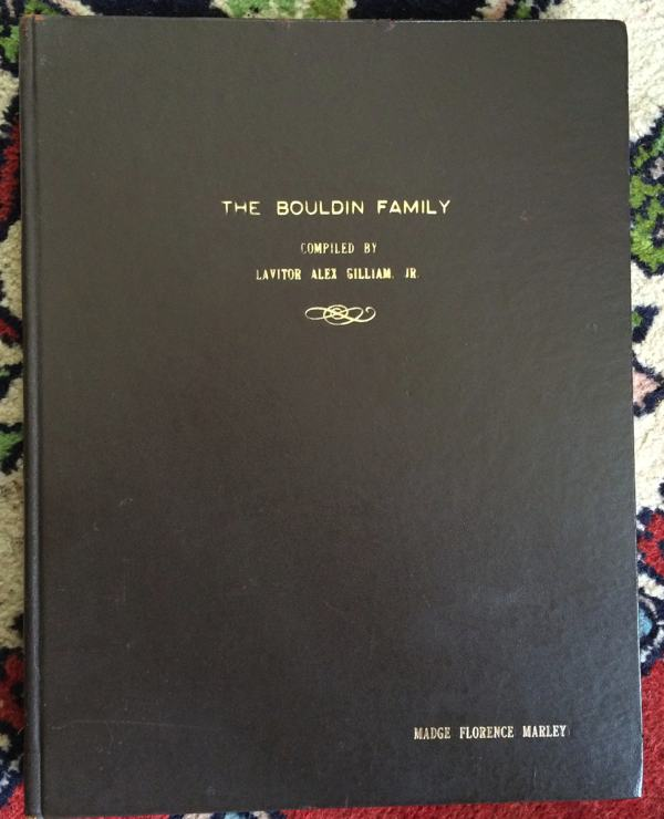 The Bouldin Family book compiled by Lavitor Alex Gilliam Jr.