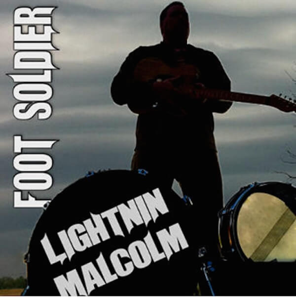 FOOT SOLDIER CD by Lightnin' Malcolm. Photo cover by Poor William of The Delta Bohemian
