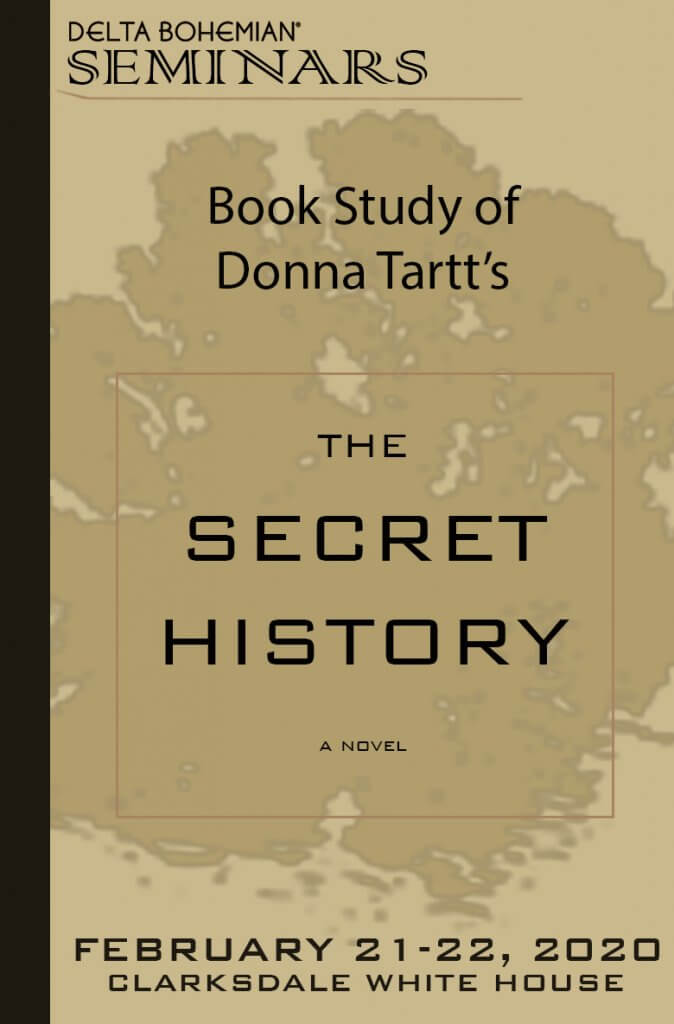 THE SECRET HISTORY – Delta Bohemian Seminars Book Study Weekend